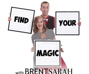 Find Your Magic With Brent And Sarah